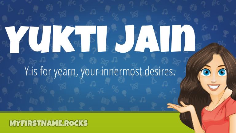 My First Name Yukti Jain Rocks!