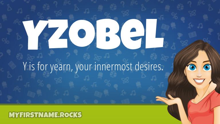 My First Name Yzobel Rocks!
