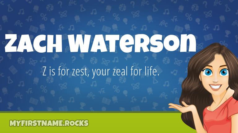 My First Name Zach Waterson Rocks!