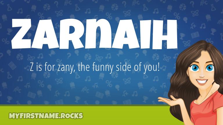 My First Name Zarnaih Rocks!