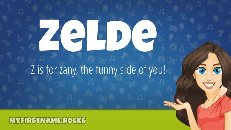My First Name Zelde Rocks!