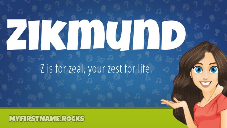 My First Name Zikmund Rocks!