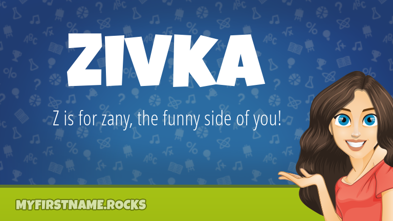 My First Name Zivka Rocks!