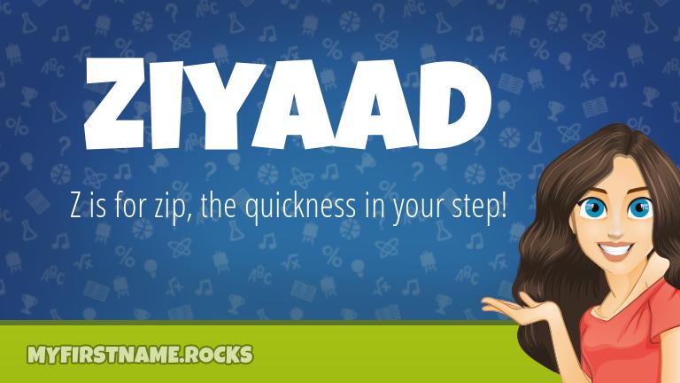My First Name Ziyaad Rocks!