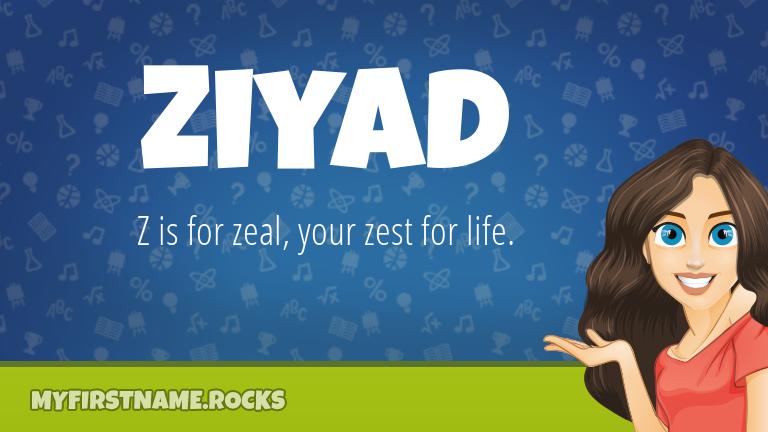 My First Name Ziyad Rocks!
