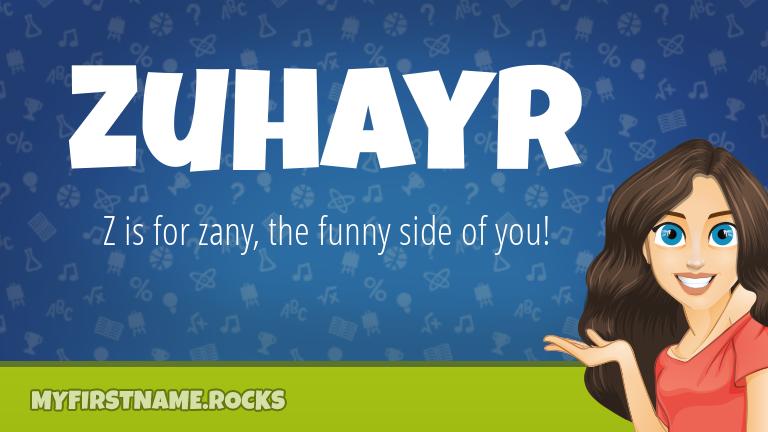 My First Name Zuhayr Rocks!