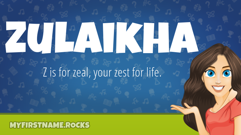 My First Name Zulaikha Rocks!