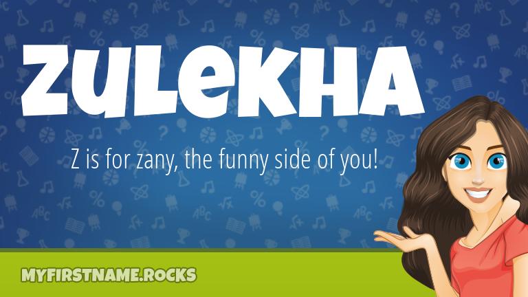 My First Name Zulekha Rocks!