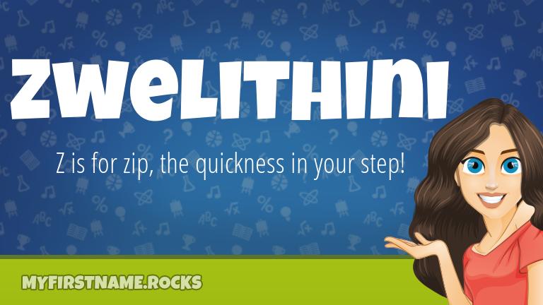 My First Name Zwelithini Rocks!