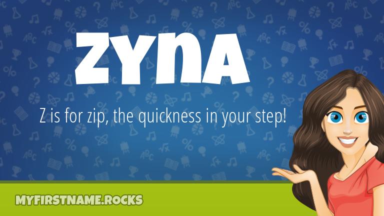 My First Name Zyna Rocks!